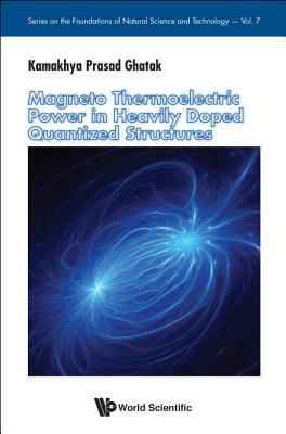 Magneto Thermoelectric Power in Heavily Doped Quantized Structures Kamakhya Prasad Ghatak