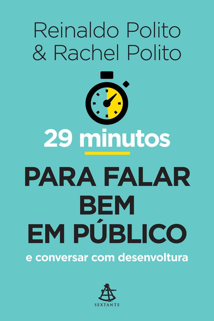 29 Minutos Para Falar Bem em Público  by  Reinaldo Polito
