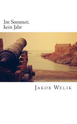 Im Sommer, Kein Jahr Jakob Welik