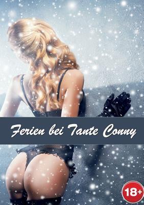 Ferien bei Tante Conny: Erotische Biographie von Andreas  by  Daniel Boger