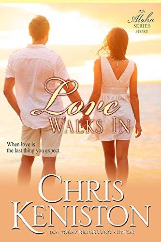 Love Walks In (Aloha, #7)  by  Chris Keniston
