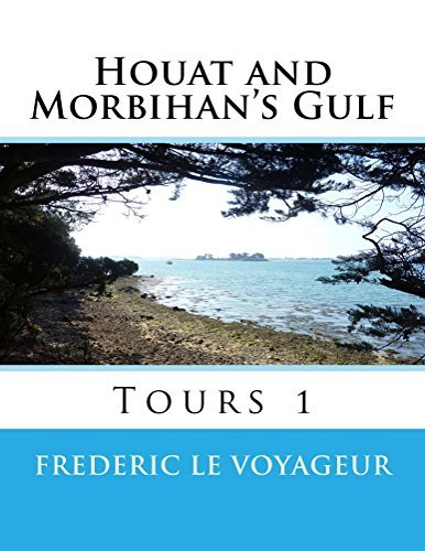 Houat and Morbihans Gulf (Tours Book 1)  by  Frederic Le Voyageur