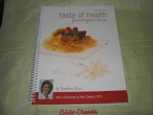 Taste of Health Gourmet Vegetarian Recipes (Volume 2) Barbara Kerr