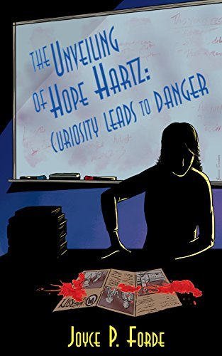 The Unveiling of Hope Hartz: Curiosity Leads to Danger  by  Joyce P. Forde