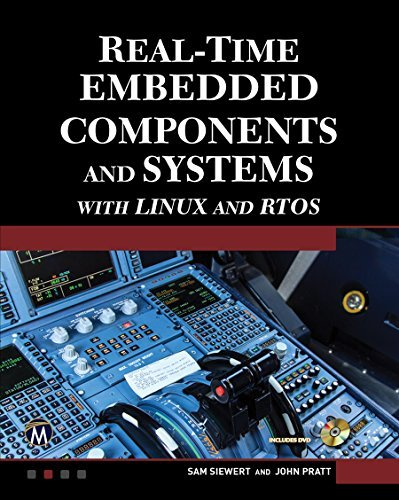 Real-Time Embedded Components And Systems: With Linux and RTOS Sam Siewert