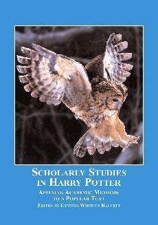 Scholarly Studies in Harry Potter: Applying Academic Methods to a Popular Text  by  Cynthia Whitney Hallett