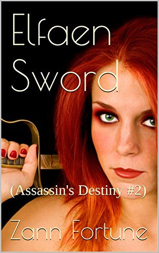 Elfaen Sword: (Assassins Destiny #2)  by  Zann Fortune