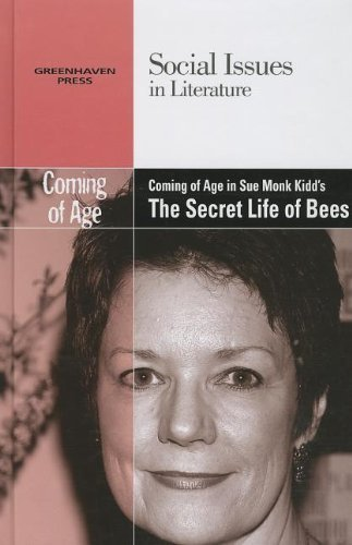Coming of Age in Sue Monk Kidds The Secret Lives of Bees  by  Dedria Bryfonski