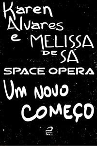 Space Opera - Um novo começo  by  Karen Alvares
