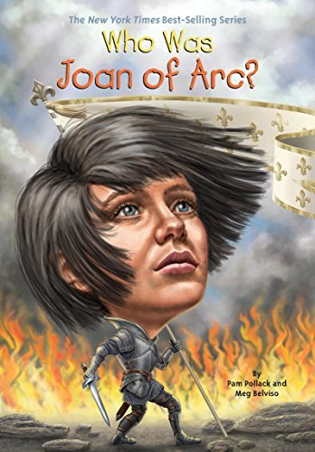 Who Was Joan of Arc?  by  Pam Pollack
