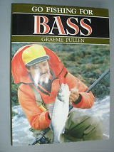 Go Fishing for Bass  by  Graeme Pullen