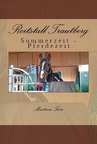 Reitstall Trautberg: Sommerzeit - Pferdezeit Martina Sein