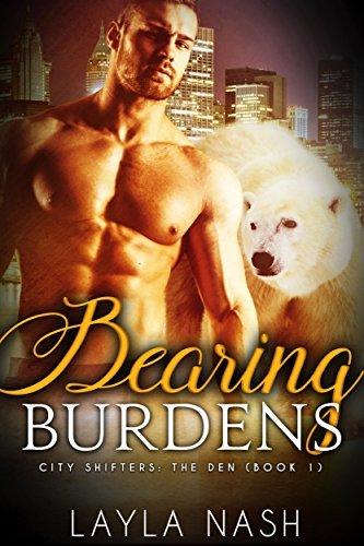 Bearing Burdens (City Shifters: the Den, #1) Layla Nash
