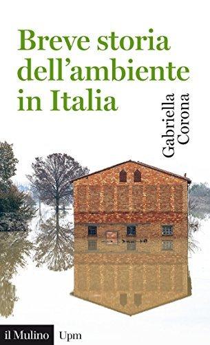 Breve storia dellambiente in Italia (Universale paperbacks Il Mulino)  by  Gabriella Corona