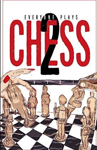 Everyone Plays Chess II: Vidi  by  Felipe Morris