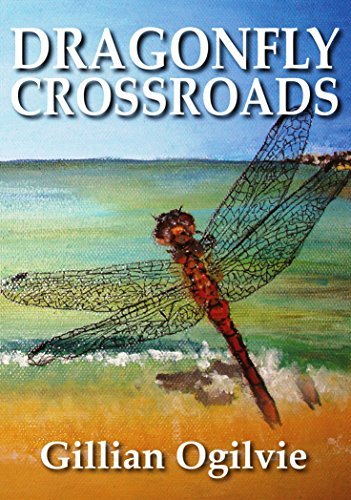DRAGONFLY CROSSROADS Gillian Ogilvie