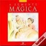 A Semente Mágica  by  Daniel Marques Ferreira