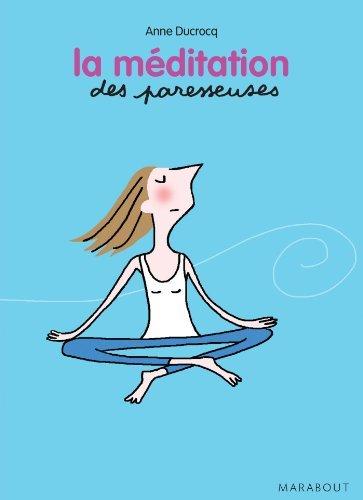 La méditation des Paresseuses Anne Ducrocq