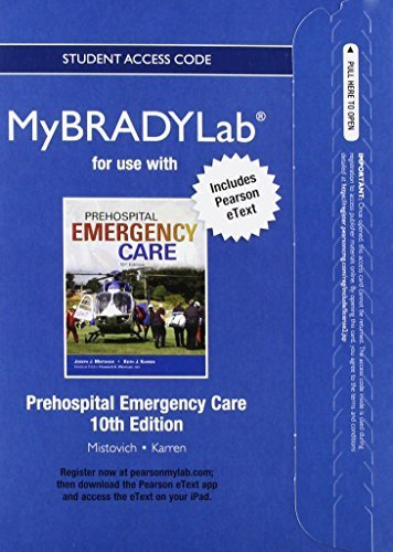 NEW MyBradyLab with Pearson eText -- Instant Access -- for Prehospital Emergency Care  by  Joseph Mistovich