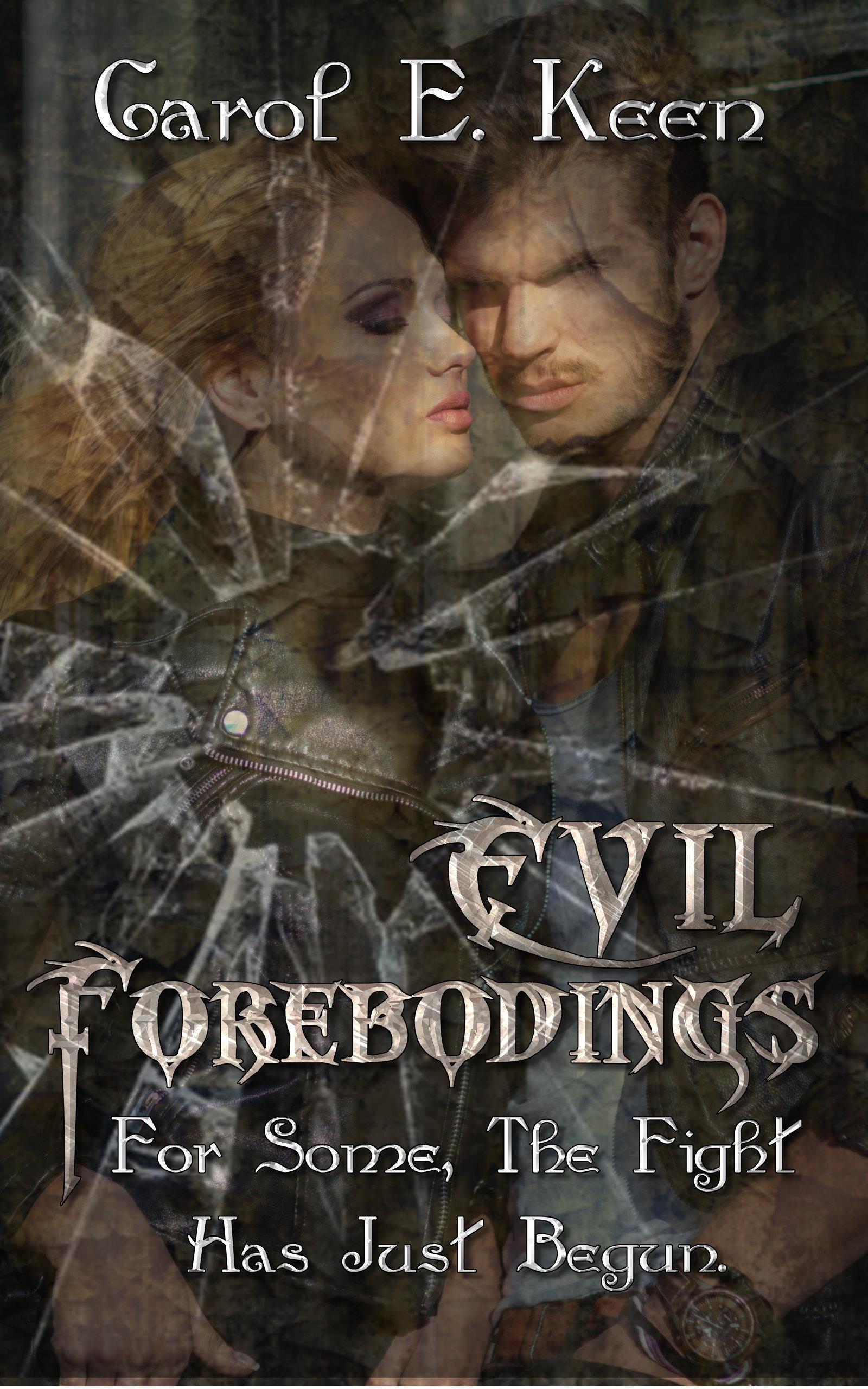 Evil Forebodings Carol E. Keen