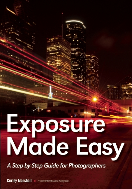 Exposure Like A Pro  by  Curley Marshall