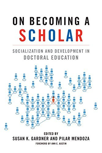 On Becoming a Scholar: Socialization and Development in Doctoral Education Susan K. Gardner