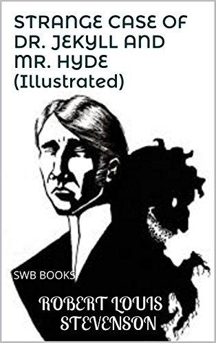 STRANGE CASE OF DR. JEKYLL AND MR. HYDE (Illustrated): SWB BOOKS  by  Robert Louis Stevenson