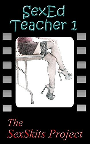 SexEd Teacher 1  by  The SexSkits Project