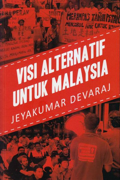 Visi Alternatif Untuk Malaysia  by  Jeyakumar Devaraj
