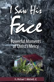 I Saw His Face  by  Fr Michael T Mitchell