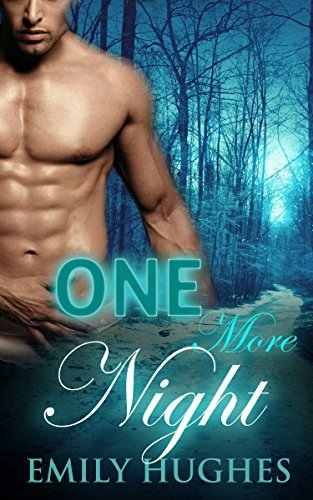 BWWM: One More Night (Alpha Male Paranormal Shifter Romance) (New Adult Contemporary Bad Boy ShapeShifter Romance Short Stories) Emily Hughes