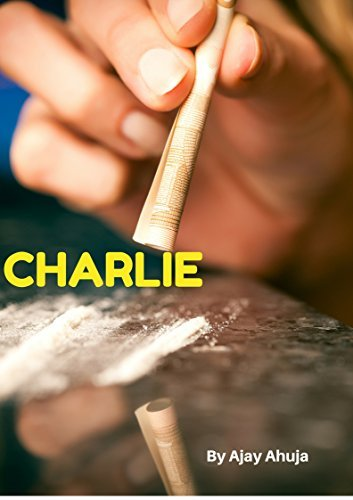 Charlie: The Very British Crime Of Dealing Cocaine  by  Ajay Ahuja