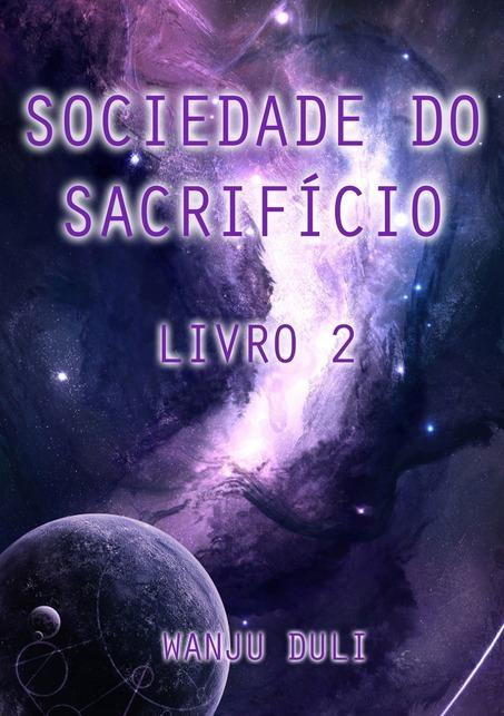 Sociedade do Sacrifício (#2).  by  Wanju Duli