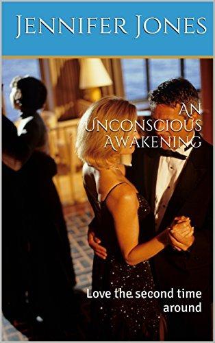 An Unconscious Awakening: Love the second time around  by  Jennifer Jones