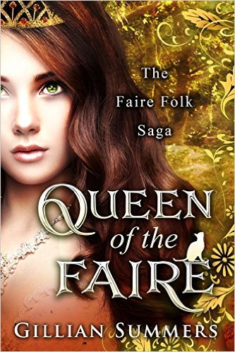 The Queen of the Faire (Faire Folk Saga #7)  by  Gillian Summers