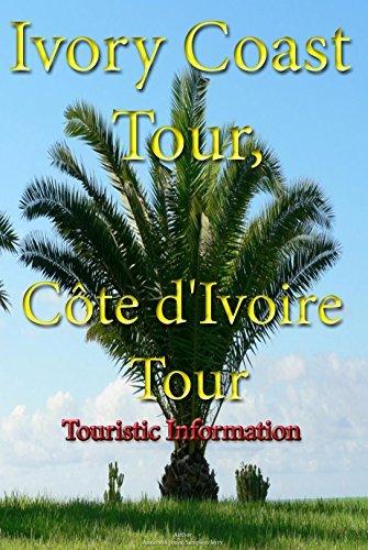 Ivory Coast Tour, Côte dIvoire tour: Travel, Ivory Coast tourist information Anderson Jones