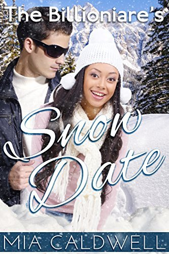 The Billionaires Snow Date  by  Mia Caldwell