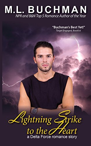 Lightning Strike to the Heart (Delta Force Book 2) M.L. Buchman