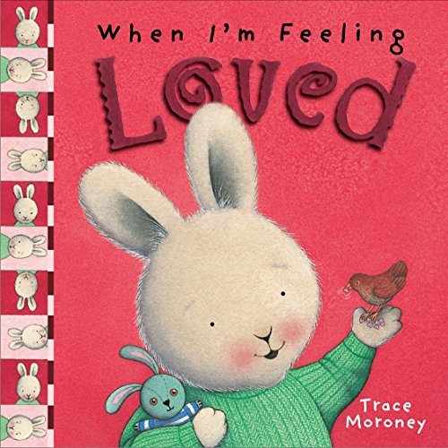 When Im Feeling Loved (The Feelings Series) Trace Moroney