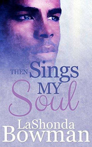 Then Sings My Soul (The Langston Family Saga Book 2) LaShonda Bowman