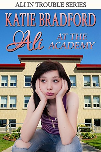 Ali at the Academy (Ali in Trouble Book 3)  by  Katie Bradford