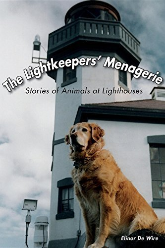 The Lightkeepers Menagerie: Stories of Animals at Lighthouses  by  Elinor De Wire