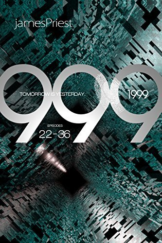 1999: Episodes 22-36  by  James Priest