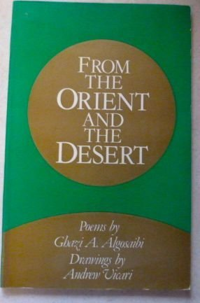 From the Orient and the Desert  by  Ghazi A. Algosaibi