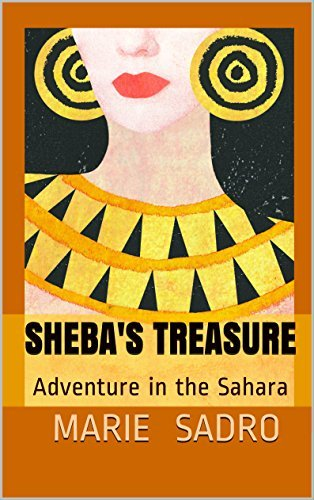 Shebas Treasure: Adventure in the Sahara  by  Marie Sadro