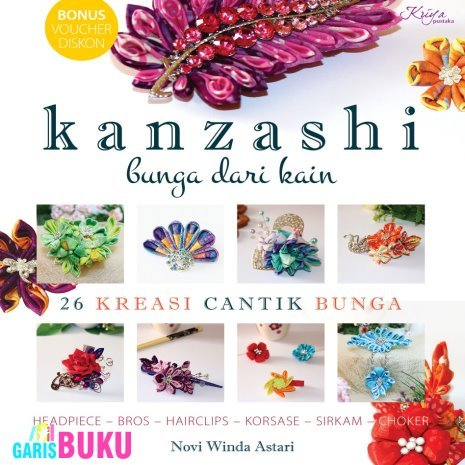 KANZASHI : BUNGA DARI KAIN  by  NOVI WINDA ASTARI