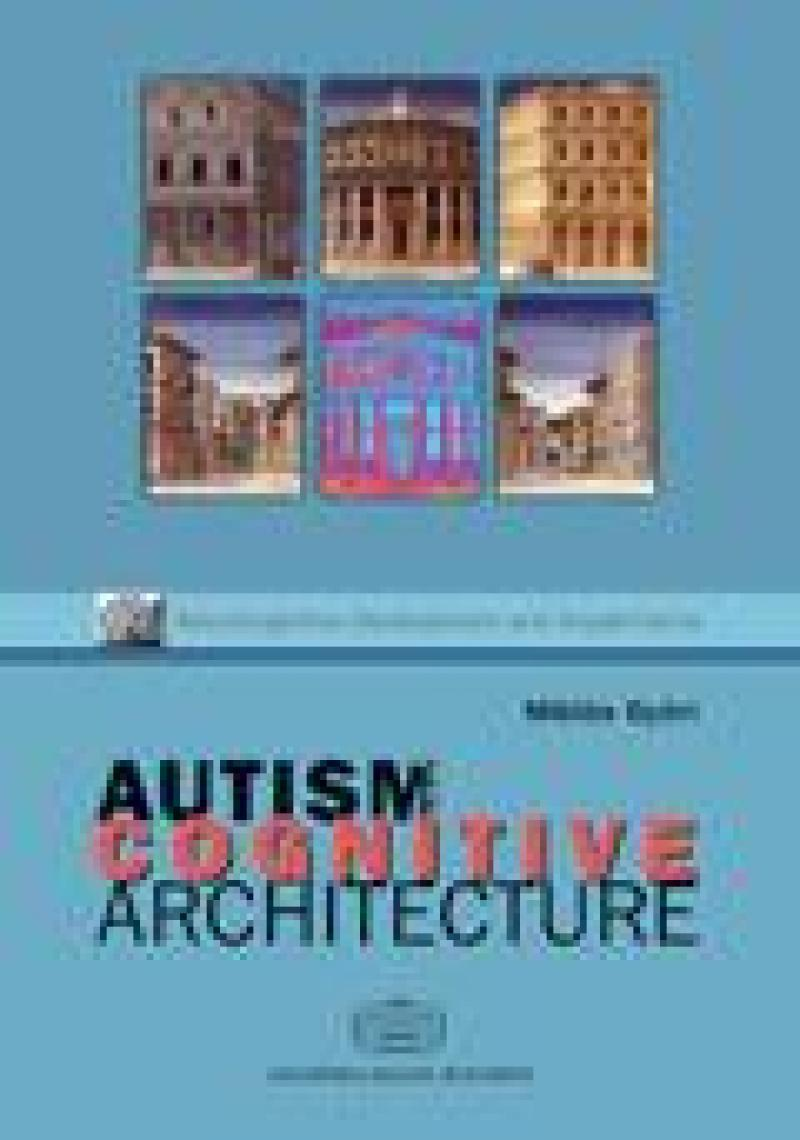 Autism and Cognitive Architecture: Domain Specificity and Psychological Theorising on Autism  by  Miklos Gyori