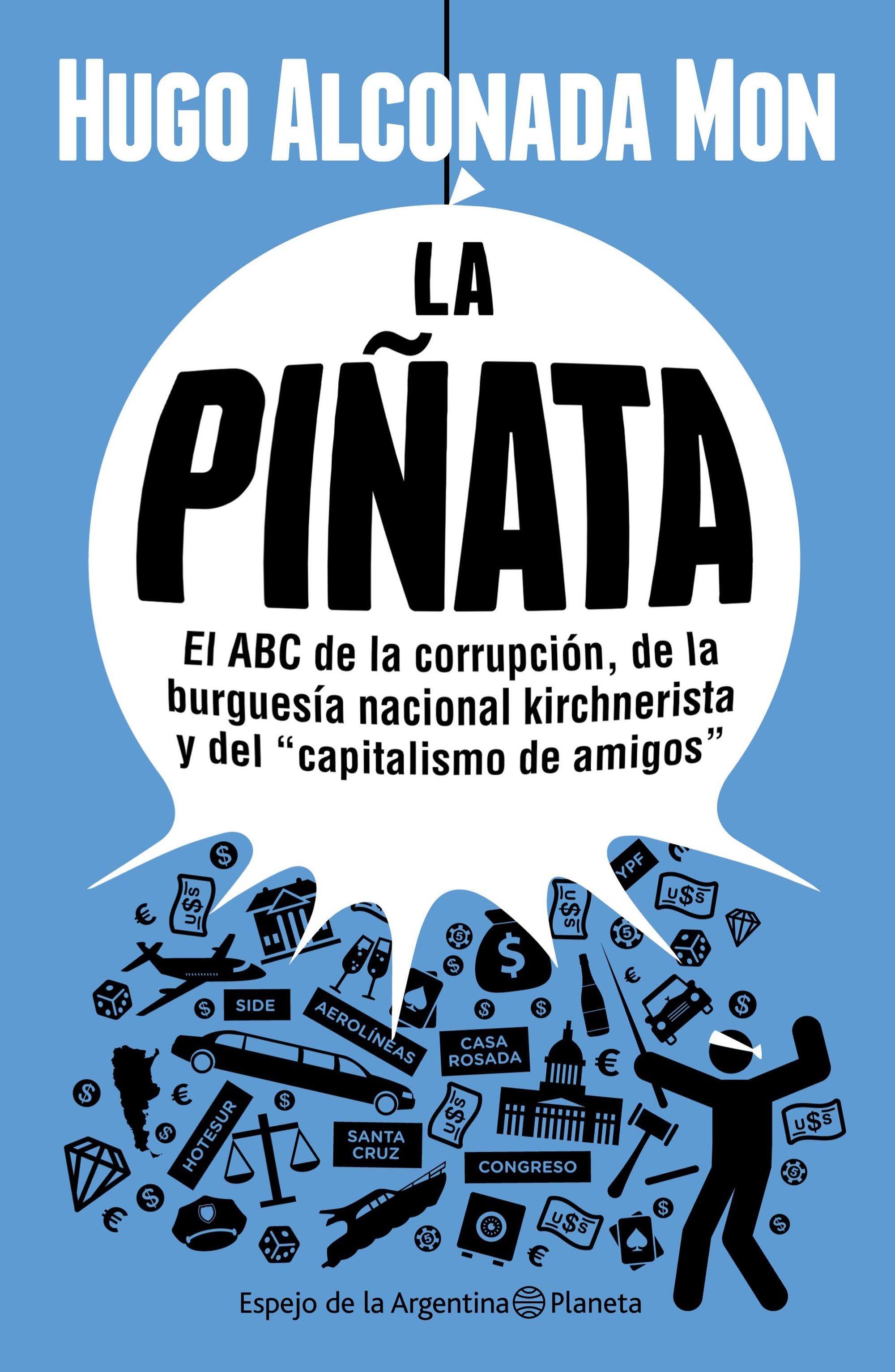 La piñata  by  Hugo Alconada Mon