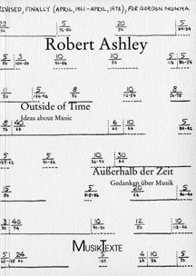 Outside of Time: Ideas about Music / Ausserhalb der Zeit: Gendaken uber Musik  by  Robert Ashley