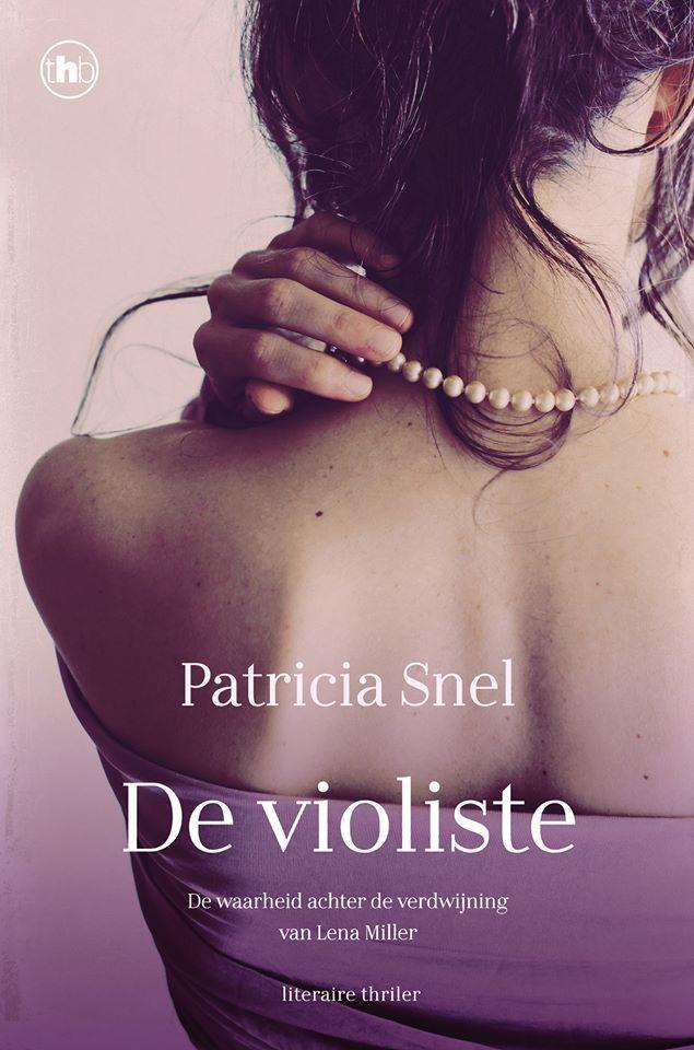 De violiste. De waarheid achter de verdwijning van Lena Miller  by  Patricia Snel